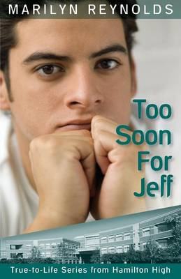 Too Soon for Jeff - Hamilton High True-To-Life 3 (Paperback)
