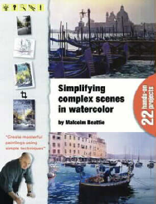 Simplifying Complex Scenes in Watercolor (Hardback)