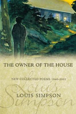 The Owner of the House: New Collected Poems 1940-2001 - American Poets Continuum 78.00 (Paperback)