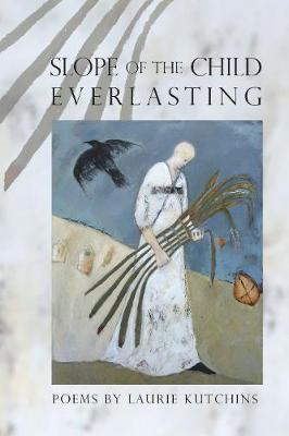 Slope of the Child Everlasting - American Poets Continuum (Paperback) (Paperback)