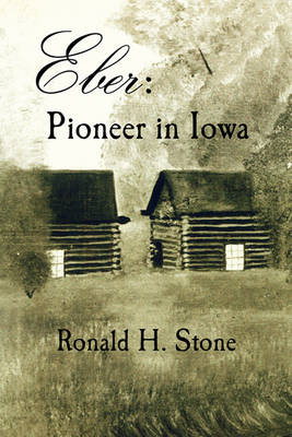 Eber: Pioneer in Iowa (Paperback)