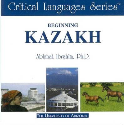 Beginning Kazakh: CD-ROM - Critical Languages (CD-ROM)
