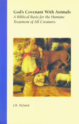 God'S Covenant with Animals: A Biblical Basis for the Humane Treatment of All Creatures (Paperback)