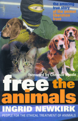 Free the Animals: The Story of the Animal Liberation Front (Paperback)