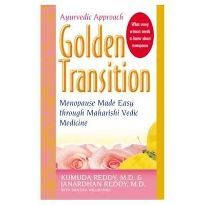 Golden Transition: Menopause Made Easy with Maharishi Vedic Medicine (Paperback)