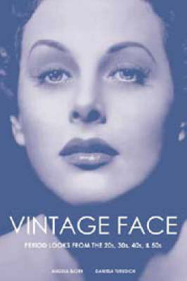 Vintage Face: Period Looks from the 20s, 30s, 40s, and 50s (Paperback)