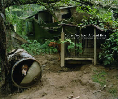 You're Not from Around Here: Photographs of East Tennessee (Hardback)