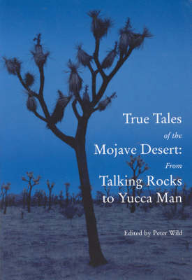 True Tales of the Mojave: From Talking Rocks to Yucca Man (Hardback)