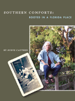 Southern Comforts: Rooted in a Florida Place (Hardback)