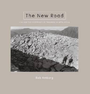 The New Road: I-26 and the Footprints of Progress (Hardback)
