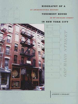Biography of a Tenement House in New York City: An Architectural History of 97 Orchard Street (Paperback)