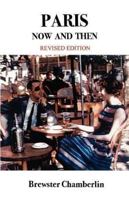 Paris Now and Then (Paperback)