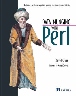 Data Munging with Perl: Techniques for Data Recognition, Parsing, Transformation and Filtering (Paperback)