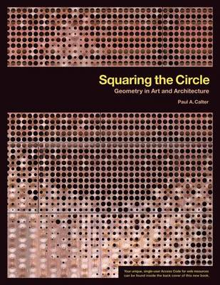 Squaring the Circle: Geometry in Art and Architecture (Paperback)