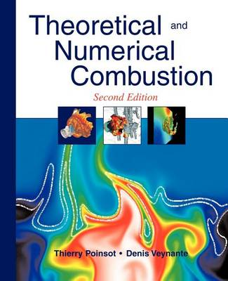 Theoretical and Numerical Combustion, 2/E (Paperback)