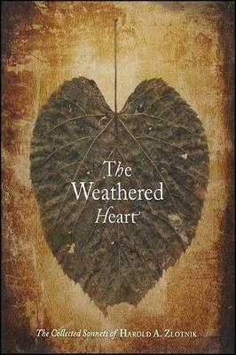 The Weathered Heart: The Collected Sonnets of Harold A. Zlotnik (Paperback)