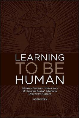 """Learning to be Human: Selections from Over Thirteen Years of """"Esteemed Reader"""" Columns in Chronogram Magazine (Paperback)"""