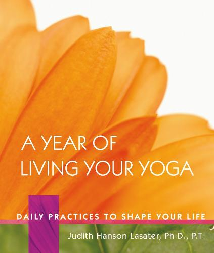 A Year Of Living Your Yoga, A (Hardback)