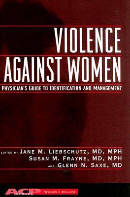 Violence Against Women a Physician's Guide to Identification and Management - Women's Health (Paperback)