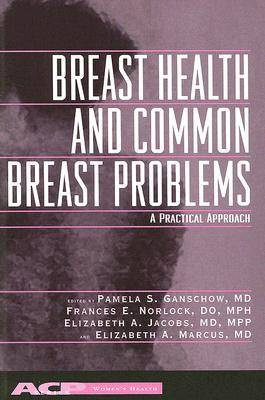 Breast Health and Common Breast Disorders: A Practical Approach (Paperback)