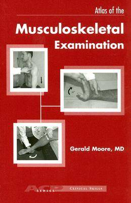 Atlas of the Musculoskeletal Examination - Clinical Skills (Paperback)