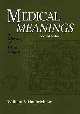 Medical Meanings: A Glossary of Word Origins (Hardback)