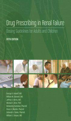 Drug Prescribing in Renal Failure: Dosing Guidelines for Adults and Children (Paperback)