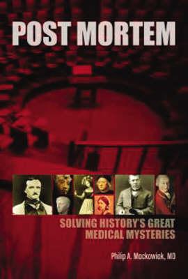 Post Mortem: Solving History's Great Medical Mysteries (Paperback)