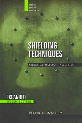 Shielding Techniques for Radiation Oncology Facilities (Hardback)