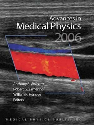 Advances in Medical Physics 2006: Volume 1 - Advances in Medical Physics (Hardback)