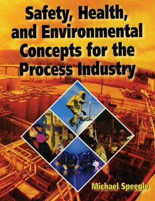 Safety, Health, and Environmental Concepts for the Process Industry (Paperback)