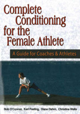 Complete Conditioning for the Female Athlete: A Guide for Coaches and Athletes (Paperback)