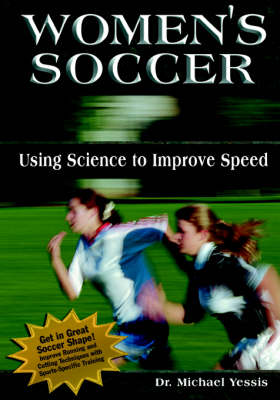 Women's Soccer: Using Science to Improve Speed (Paperback)