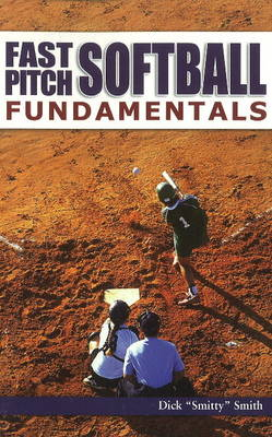 Fast Pitch Softball Fundamentals (Paperback)