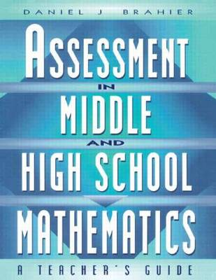 Assessment in Middle and High School Mathematics: A Teacher's Guide (Paperback)