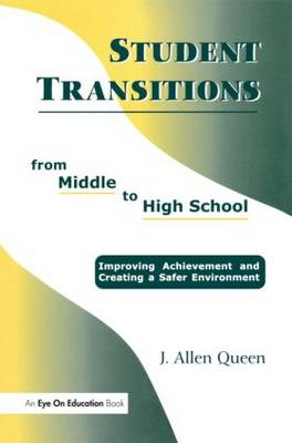 Student Transitions From Middle to High School (Paperback)