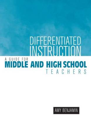 Differentiated Instruction: A Guide for Middle and High School Teachers (Paperback)