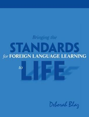Bringing the Standards for Foreign Language Learning to Life (Paperback)