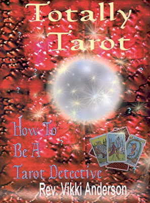 Totally Tarot: How to Be a Tarot Detective (Paperback)