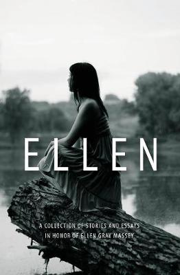 Ellen: A Collection of Stories and Essays (Paperback)