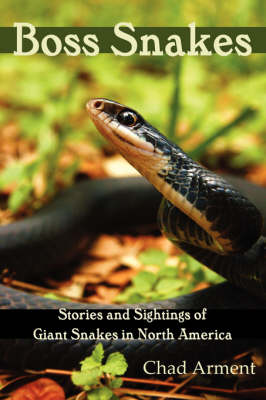 Boss Snakes: Stories and Sightings of Giant Snakes in North America (Paperback)