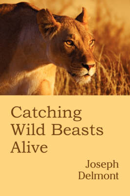 Catching Wild Beasts Alive (Paperback)