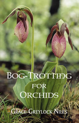 Bog-Trotting for Orchids (Paperback)