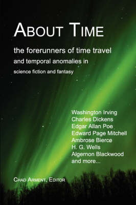 About Time: The Forerunners of Time Travel and Temporal Anomalies in Science Fiction and Fantasy (Paperback)