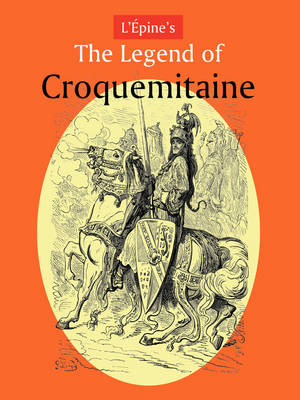 L'Aepine's The Legend of Croquemitaine, and the Chivalric Times of Charlemagne (Paperback)
