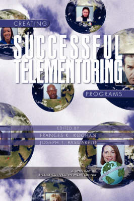 Creating Successful Telementoring Programs - Perspectives on Mentoring (Paperback)