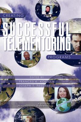 Creating Successful Telementoring Programs - Perspectives on Mentoring (Hardback)