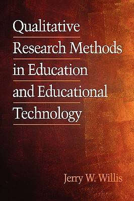 Qualitative Research Methods for Education and Instructional Technology - Research Methods for Educational Technology (Paperback)