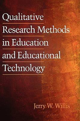Qualitative Research Methods for Education and Instructional Technology - Research Methods for Educational Technology (Hardback)