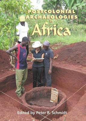 Postcolonial Archaeologies in Africa (Paperback)